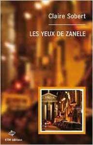 """""""Les Yeux de Zanele"""", un polar lesbien de Claire Sobert"""