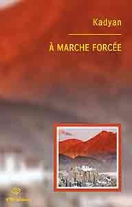 """""""A marche forcee"""" un roman lesbien d'aventures"""