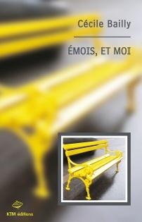 Emois, et moi de Cecile Bailly, un roman lesbien chez KTM éditions